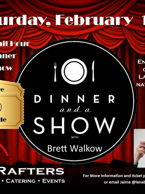 Dinner and a Show with Brett Walkow